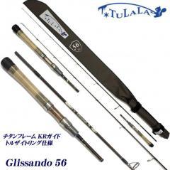 Tulala Glissando 56